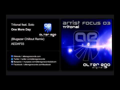 Tritonal feat Soto - One More Day (Blugazer Chillout Remix) [Alter Ego Records]