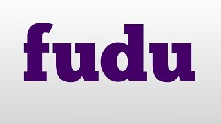 fudu meaning and pronunciation