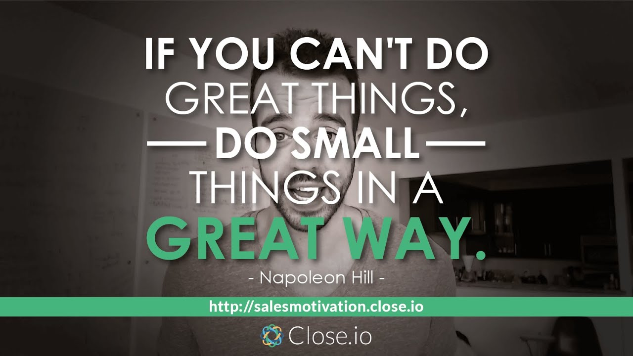 Sales Motivation Quote If You Cant Do Great Things Do Small