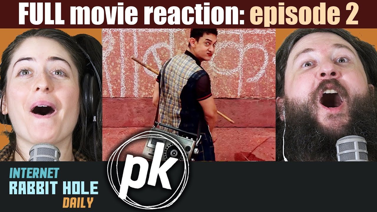 Download PK FULL MOVIE REACTION   Episode 2