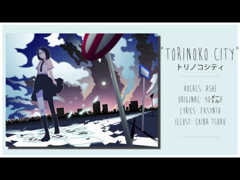 [Vocaloid] Torinoko City (english)【Ashe】