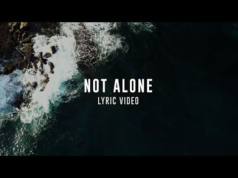 NOT ALONE  LYRIC VIDEO