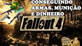 Fallout 4 - Glitch: Pegar armas, munição, etc - Gratis