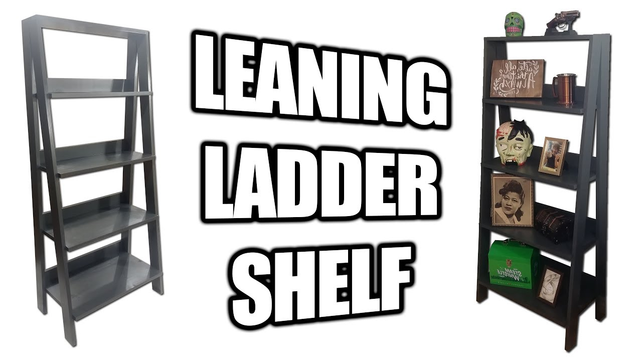 How To Build A Leaning Ladder Shelf Bookshelf Youtube