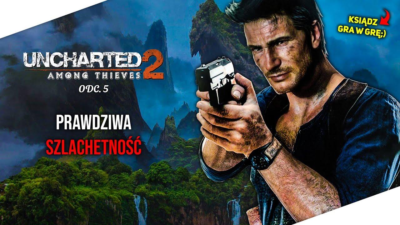 Ksiądz gra w grę: Uncharted 2 [05] Prawdziwa szlachetność