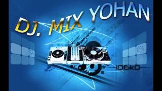 MIX DE ELECTRÓNICA DJ. YOHAN 2015