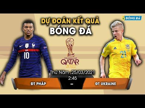 SOI KÈO, NHẬN ĐỊNH BÓNG ĐÁ HÔM NAY PHÁP VS UKRAINE 02h45, 25/3/2021 - VÒNG LOẠI WORLD CUP 2022