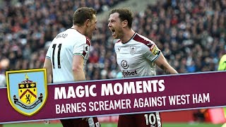 MAGIC MOMENTS | Barnes Screamer Against West Ham