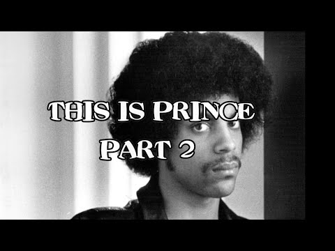 This Is Prince - Part 2 (First 2 Albums & Shows)