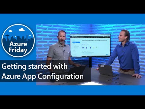 Getting started with Azure App Configuration | Azure Friday