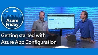 Getting started with Azure App Configuration   Azure Friday