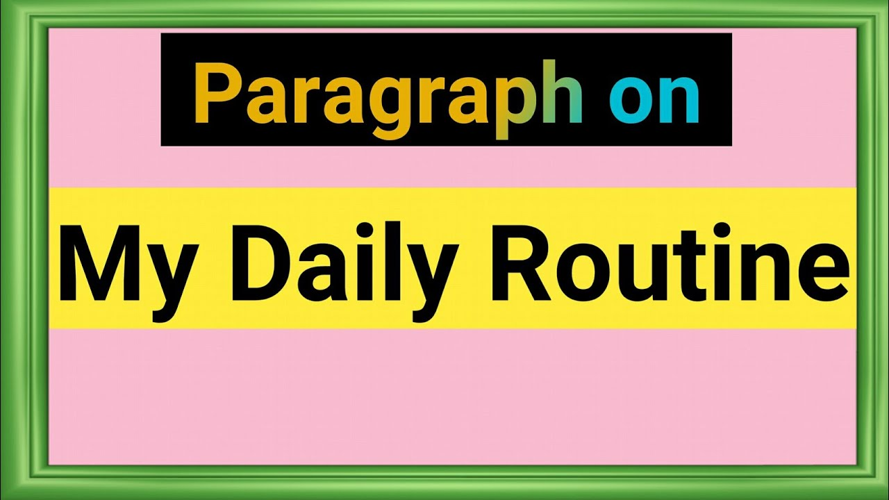 Mb Paragraph On My Daily Routine Essay On My Daily Routine  Paragraph On My Daily Routine Essay On My Daily Routine English To  Bengali