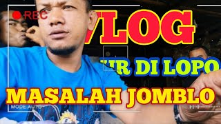 Gambar cover #VLOG KOMBUR DI LOPO MASALAH JODOH