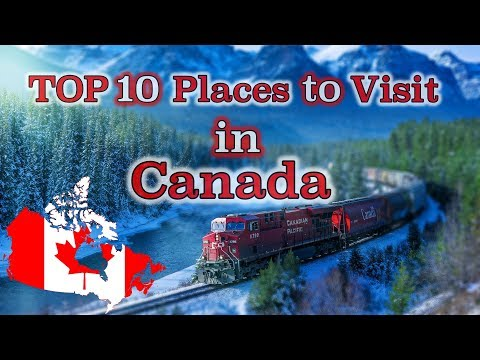 Top 10 Places in Canada