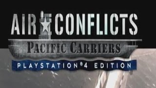 First Hour: Air Conflicts: Pacific Carriers (PS4)