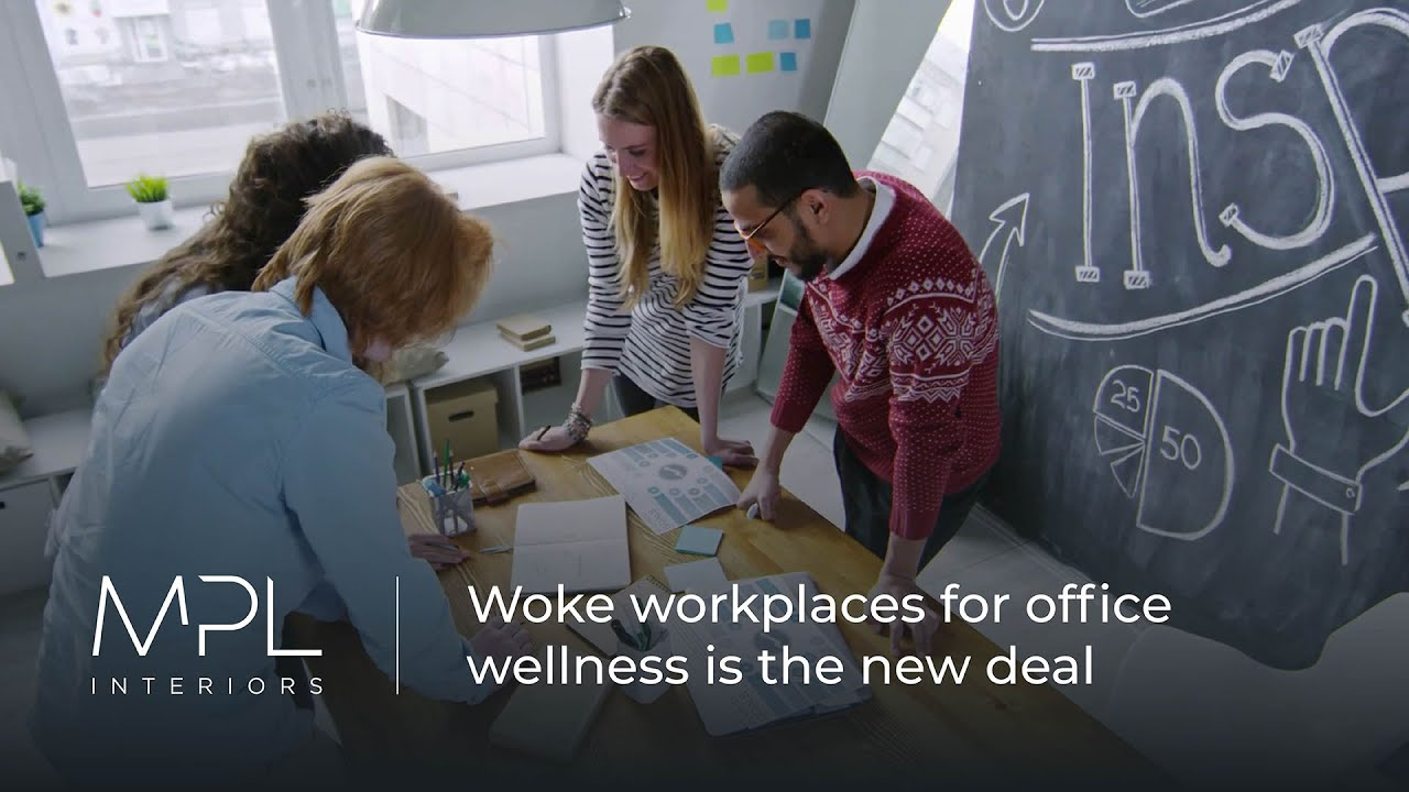 Woke ideas for your workplace - MPL interiors for wellness