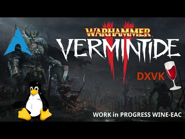 Warhammer: Vermintide 2 - DXVK/wine-EAC | Linux Gameplay