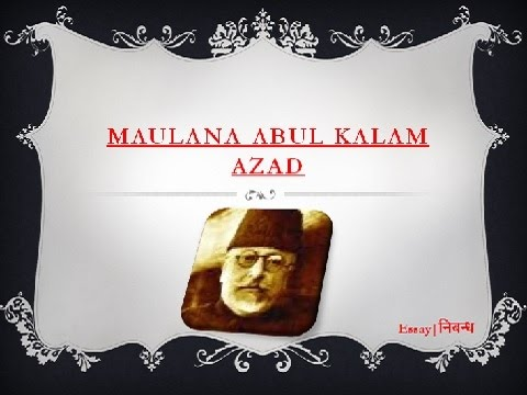 essay on maulana abul kalam azad in 700 words