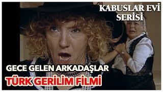 Gece Gelen Arkadaşlar - Türk Gerilim Filmi (Tek Parça)