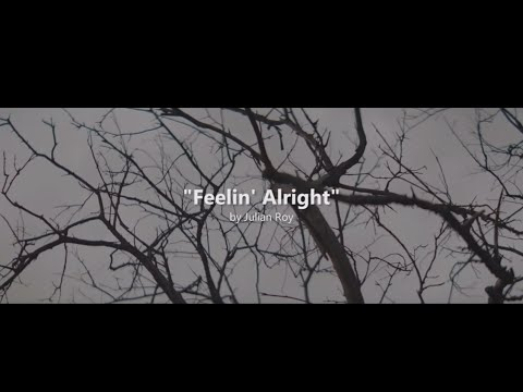 "Julian Roy - ""Feelin' Alright"" Official Music Video"