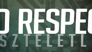 NO RESPECT - Tiszteletlen (LYRICS VIDEO)