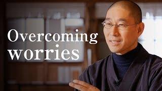 Overcoming worries [Japanese Zen master lessons]