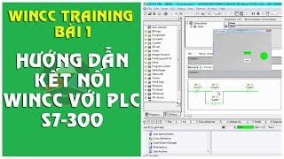 Wincc training bài 1: Hướng dẫn kết nối WINCC với PLC S7-300