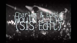 Charles & Eddie - Would I Lie (SIS Edit) [HD)