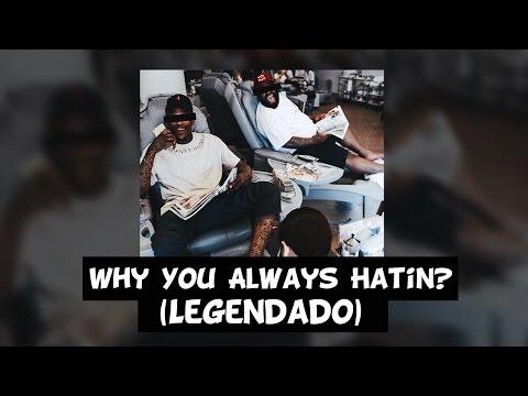 YG - Why You Always Hatin? (Feat. Kamaiyah &...