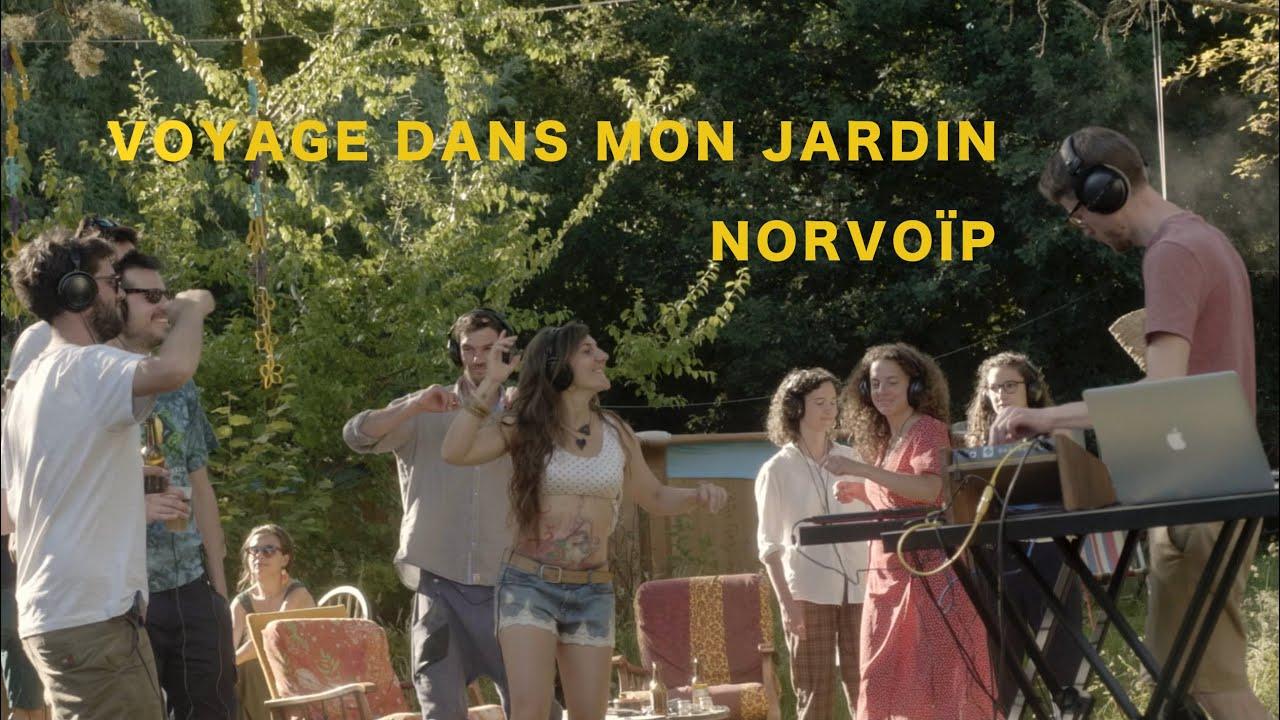 Voyage Dans Mon Jardin #11 - Norvoïp
