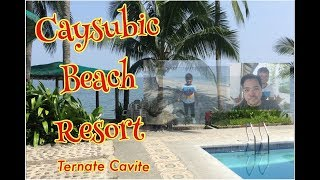 Caysubic Beach Resort @Ternate Cavite🌊🏊🏻♀️🏄🏿♂️🤽🏼♂️🚣🏾♂️