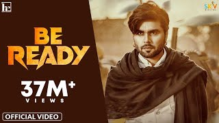 Be Ready (Official Video) Ninja | Happy Raikoti | Desi Crew | Sky Digital | Latest Punjabi Song 2021
