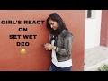 Girl's Reaction on SET WET DEODRANT || SET WET DEO ||  FUNNY VINES || INDIAN VINES||