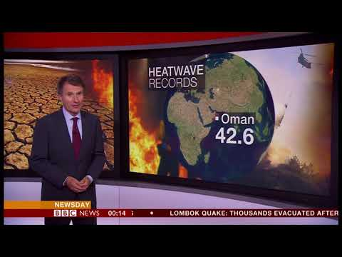 Extreme weather 2018 - World at risk from climate change (Global) - BBC News - 7th August 2018