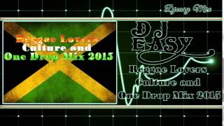 Reggae Lovers,ConScious & One Drop mix {MARCH 2015| Mix by djeasy