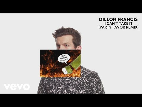 Dillon Francis - I Can't Take It (Party Favor Remix - Audio)