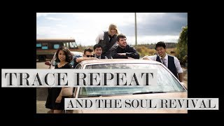 Trace Repeat And The Soul Revival