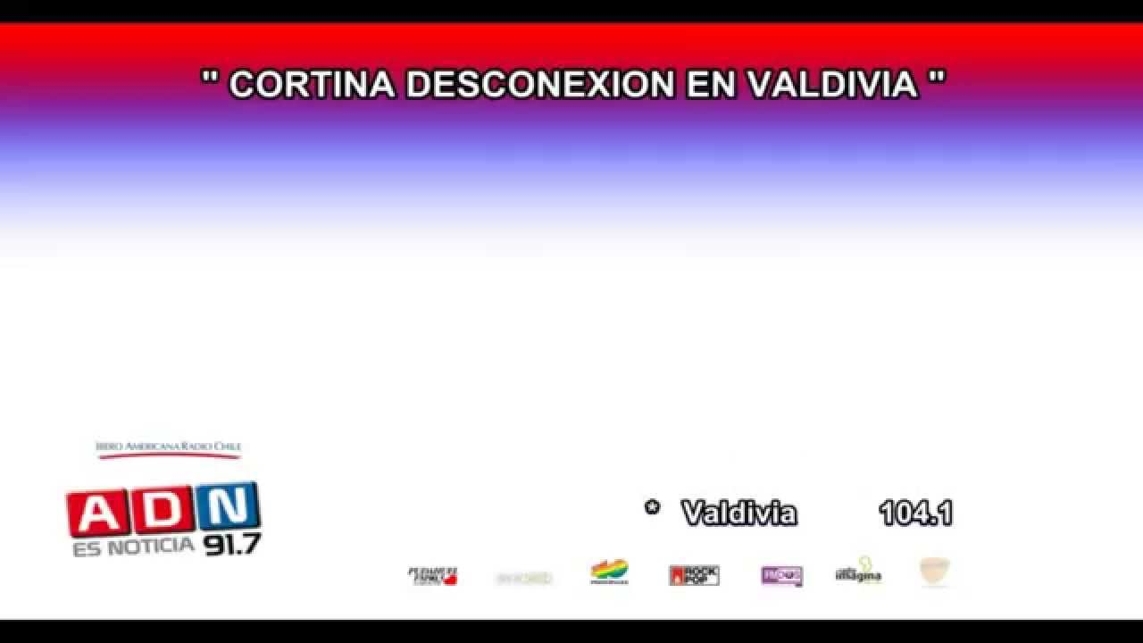 ADN Radio Chile 91.7 Valdivia - Cortina Desconexion Febrero 2015 ...