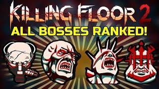Killing Floor 2 | ALL BOSSES RANKED! - From Easiest To Hardest! (For Multiplayer)