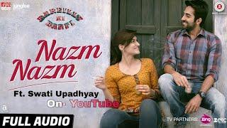 Nazm Nazm feat. Swati Upadhyay | Bareilly Ki Barfi | Female Version | 2018