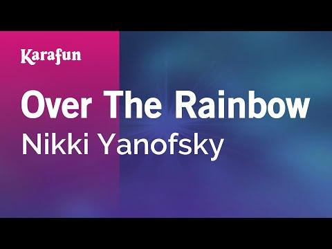 Karaoke Over The Rainbow - Nikki Yanofsky *