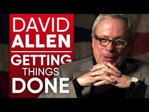 DAVID ALLEN - HOW TO GET THINGS DONE - Part 1/2   London Real