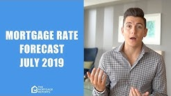 July 2019 Mortgage Rates Forecast