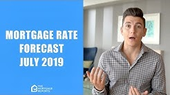 July 2019 Mortgage Rates Forecast