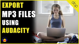 How to export MP3 file using Audacity audio editor on Windows 10 - [ Audacity Export MP3 Files ]