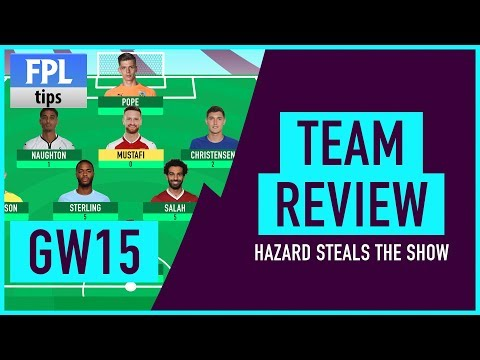 GAMEWEEK 15: TEAM REVIEW | Hazard Steals the Show! | Fantasy Premier League 2017/18