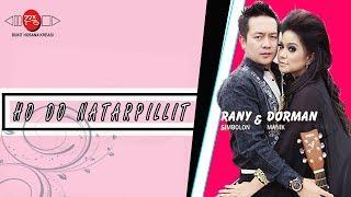 HO DO NATARPILLIT - Rany Simbolon feat Dorman Manik#Musik#LaguBatak#New