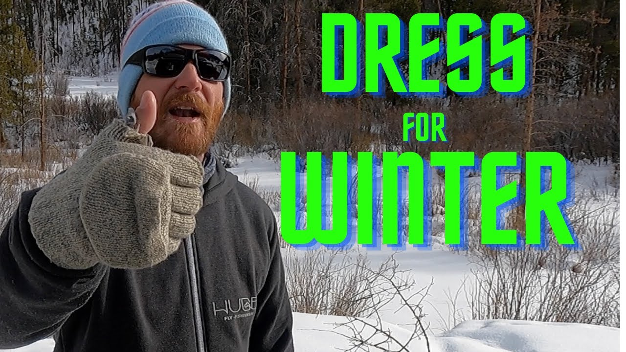 How to DRESS for WINTER FLY FISHING