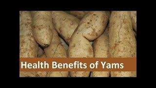 10 HEALTH BENEFITS OF YAMS