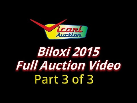 Vicari Auctions: Biloxi 2015 - 3 of 3 - Full Auction Video HD
